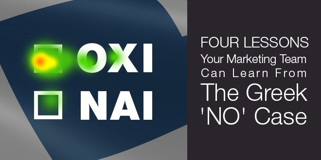 Four Lessons Your Marketing Team Can Learn From The Greek 'NO' Case